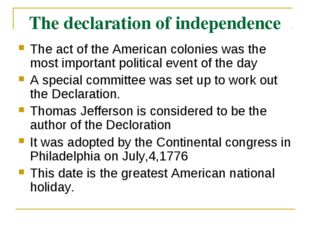 The declaration of independence The act of the American colonies was the most