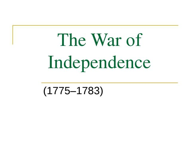The War of Independence (1775–1783)