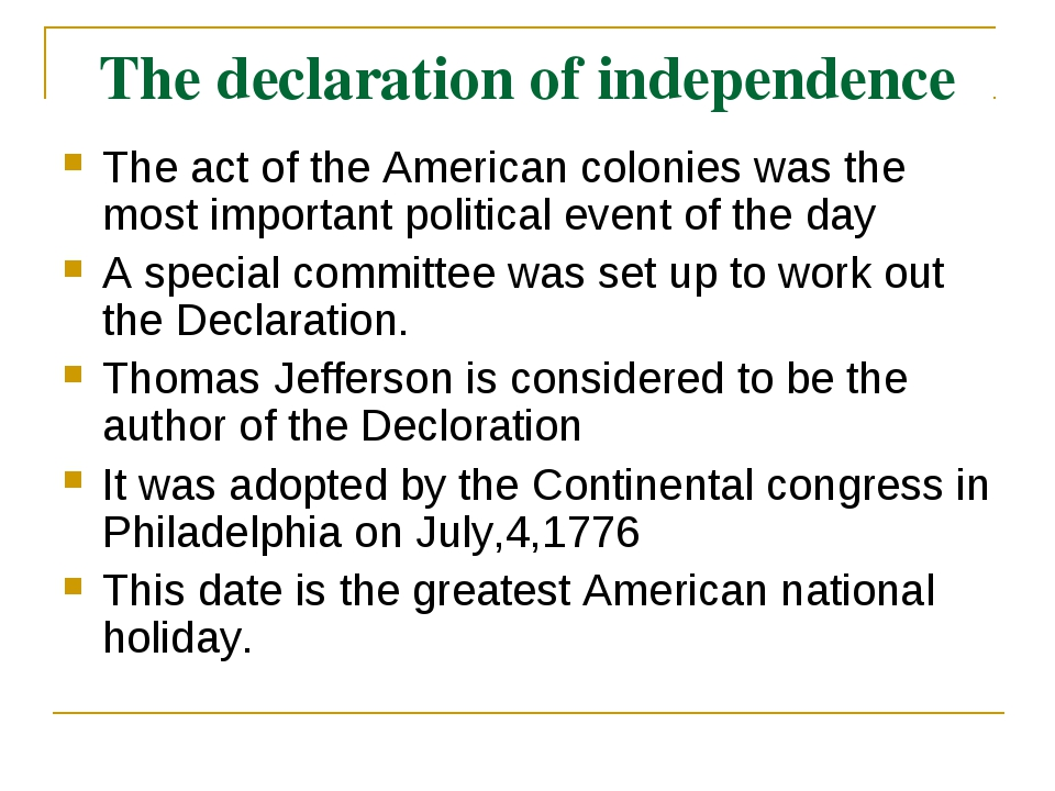 The declaration of independence The act of the American colonies was the most...