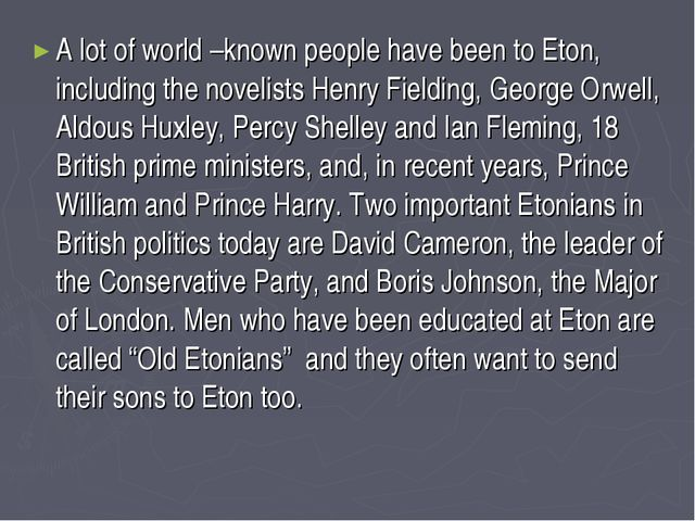 A lot of world –known people have been to Eton, including the novelists Henry...