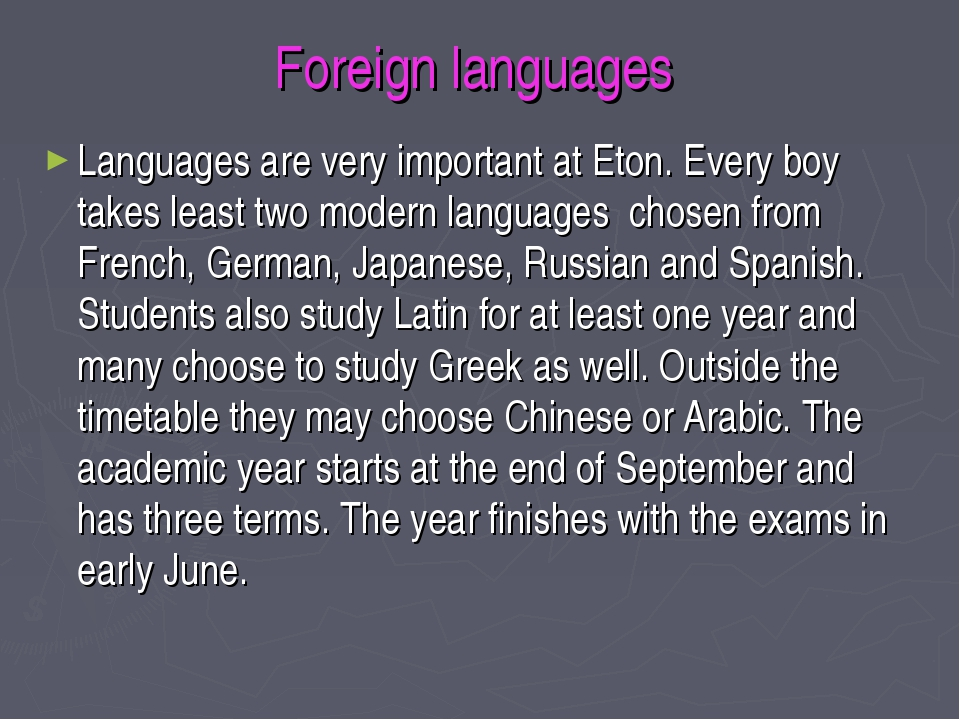 Foreign languages Languages are very important at Eton. Every boy takes least...