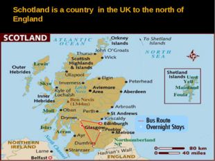 Schotland is a country in the UK to the north of England