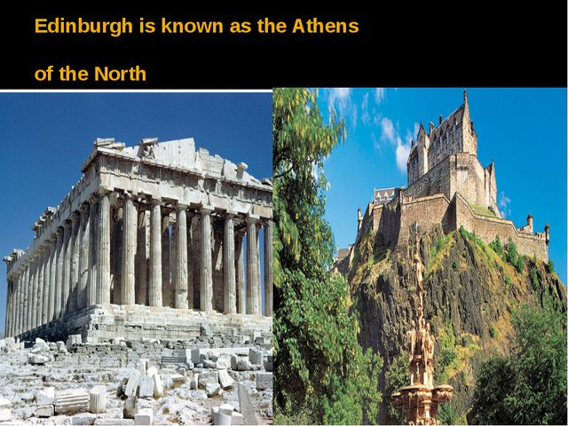 Edinburgh is known as the Athens of the North