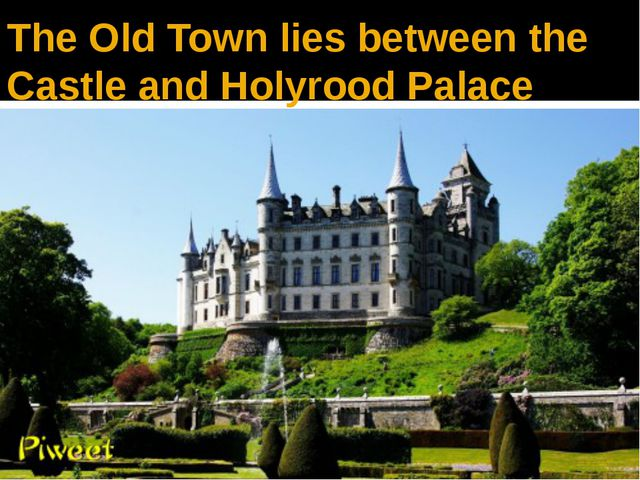 The Old Town lies between the Castle and Holyrood Palace