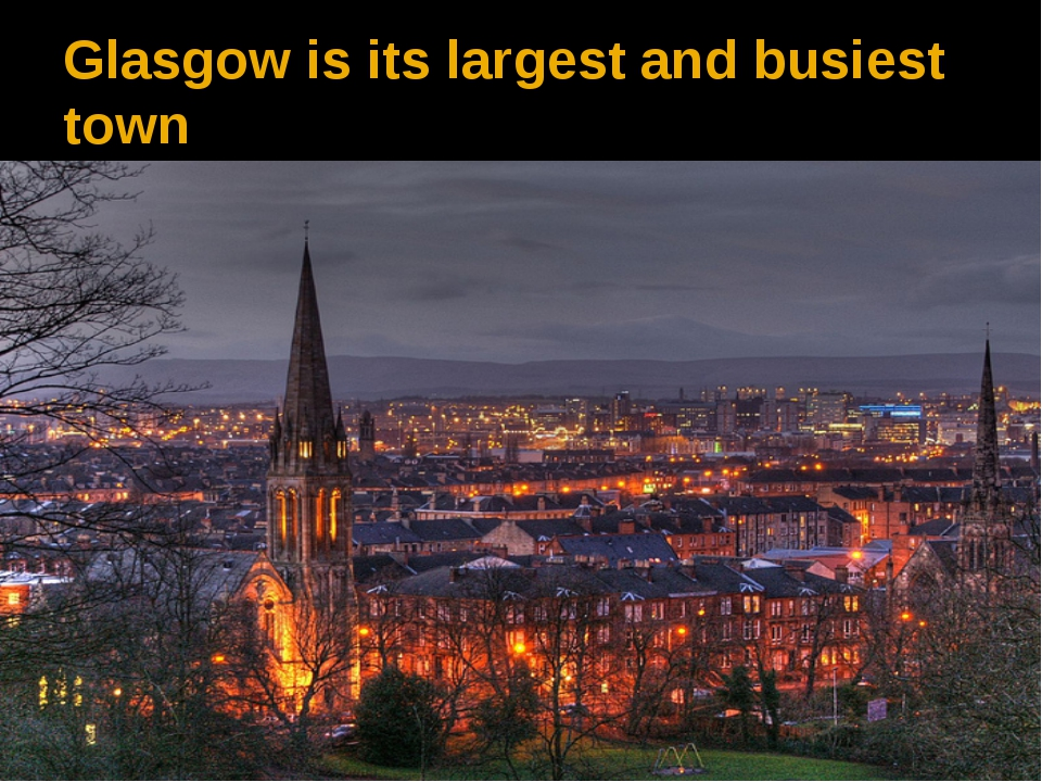 Glasgow is its largest and busiest town