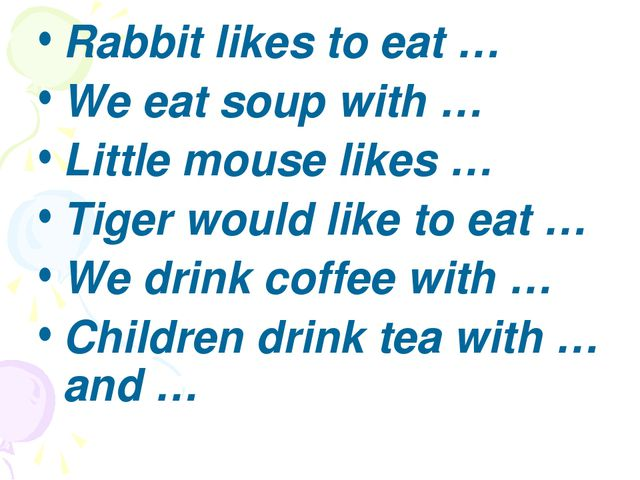 Rabbit likes to eat … We eat soup with … Little mouse likes … Tiger would li...