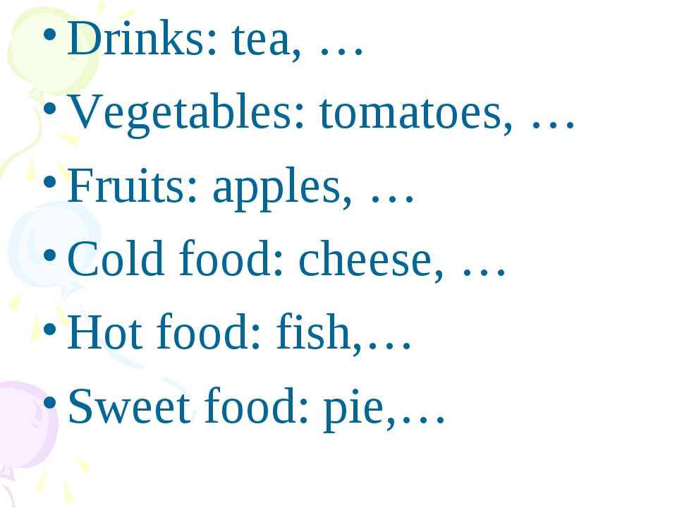 Drinks: tea, … Vegetables: tomatoes, … Fruits: apples, … Cold food: cheese,...