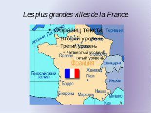 Les plus grandes villes de la France