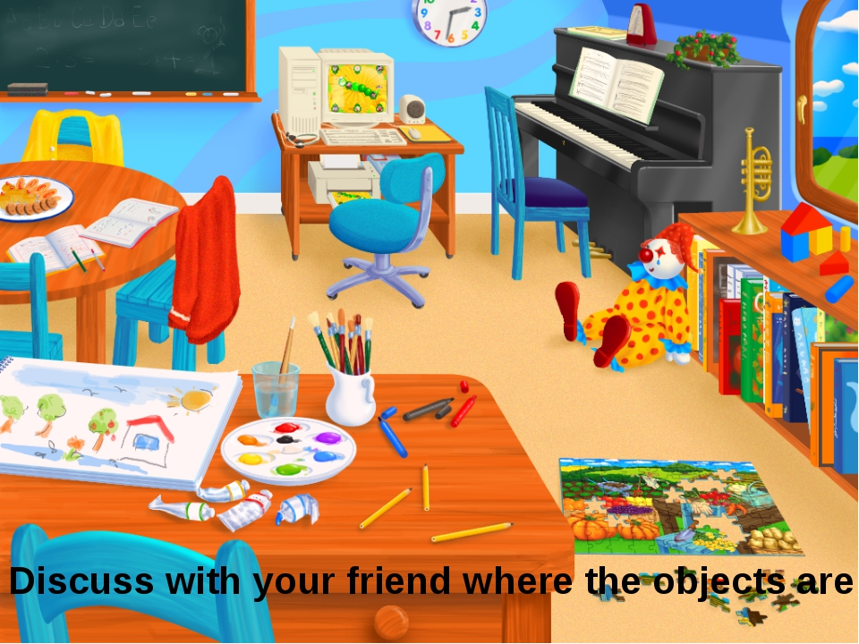 Discuss with your friend where the objects are