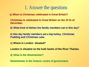 a) When is Christmas celebrated in Great Britain? Christmas is celebrated in