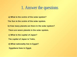 a) What is the centre of the solar system? The Sun is the centre of the solar