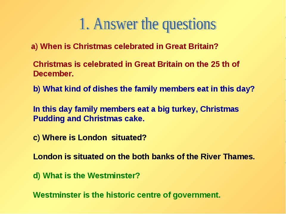 a) When is Christmas celebrated in Great Britain? Christmas is celebrated in...