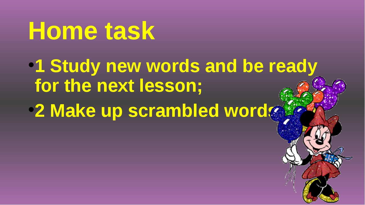 Home task 1 Study new words and be ready for the next lesson; 2 Make up scram...