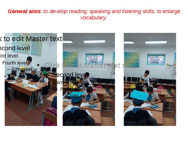 General aims: to develop reading, speaking and listening skills, to enlarge v...