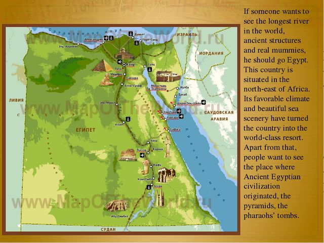 If someone wants to see the longest river in the world, ancient structures an...