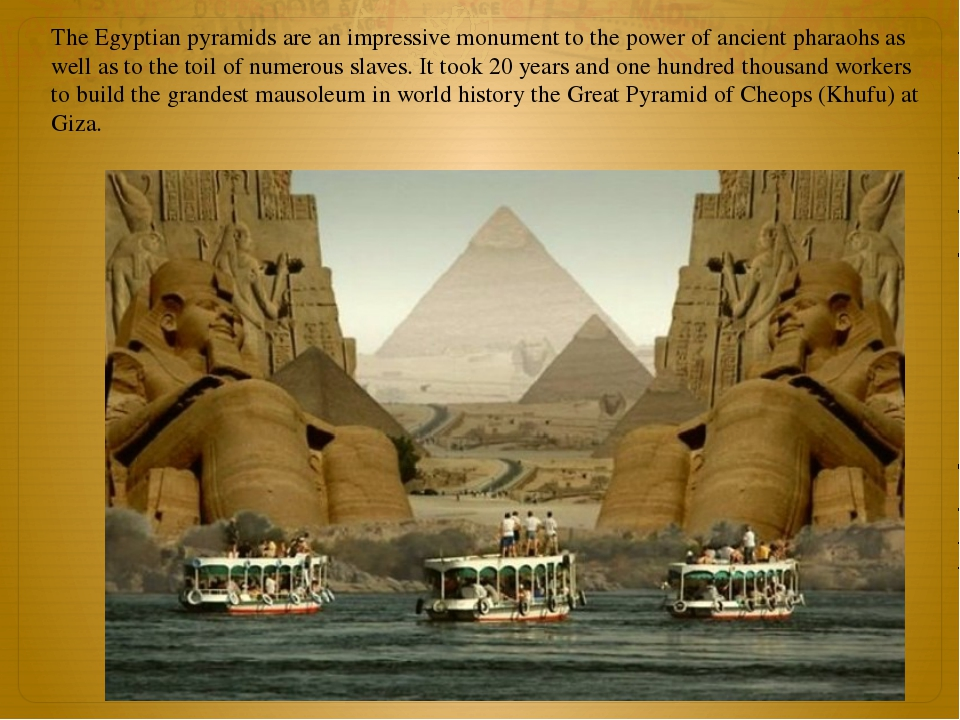The Egyptian pyramids are an impressive monument to the power of ancient phar...