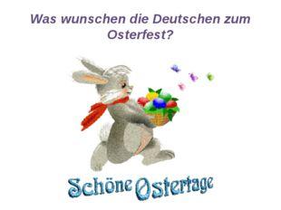 Was wunschen die Deutschen zum Osterfest?