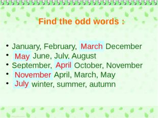 January, February, March, December May, June, July, August September, April,
