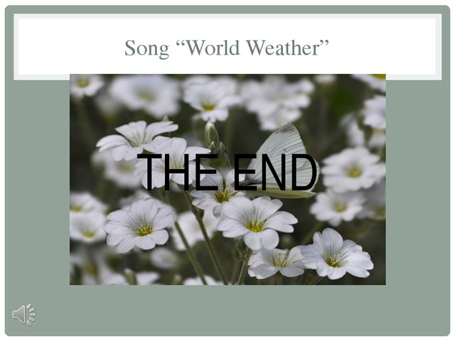 "Song ""World Weather"" THE END"