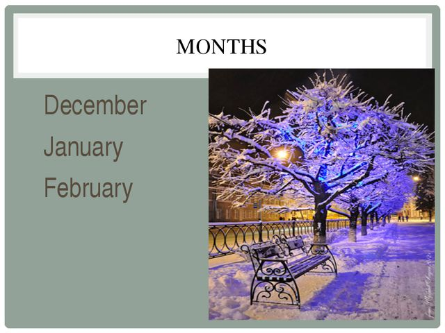 MONTHS December January February