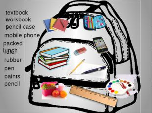 textbooks workbooks pencil case pen pencil packed lunch paints ruler rubber m