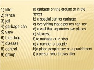 1) litter 2) fence 3) jail 4) garbage can 5) view 6) Litterbug 7) disease 8)