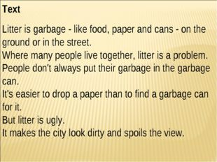 Text Litter is garbage - like food, paper and cans - on the ground or in the