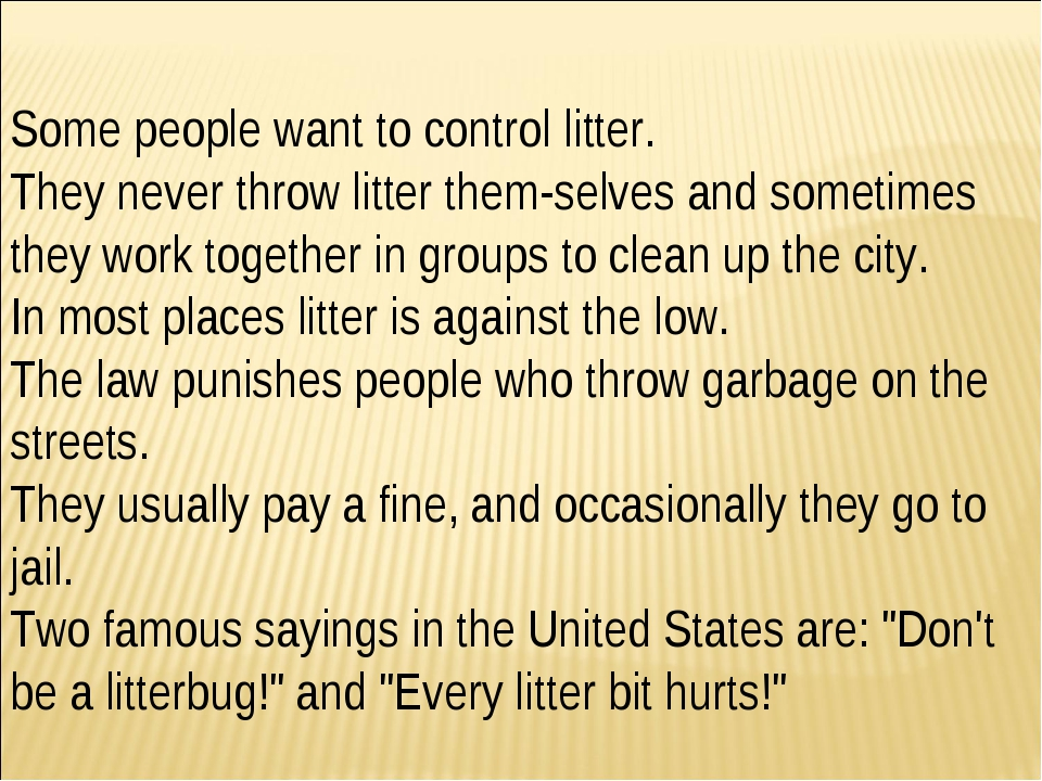Some people want to control litter. They never throw litter them­selves and s...