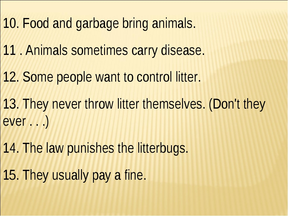 10. Food and garbage bring animals. 11 . Animals sometimes carry disease. 12....