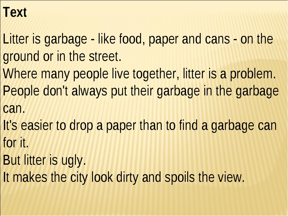 Text Litter is garbage - like food, paper and cans - on the ground or in the...