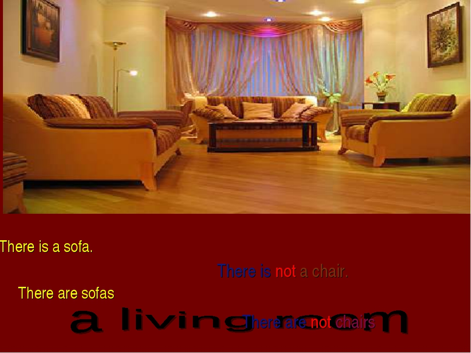 There is a sofa. There are sofas There is not a chair. There are not chairs