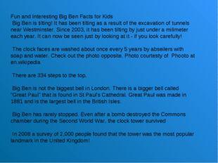 Fun and Interesting Big Ben Facts for Kids Big Ben is tilting! It has been ti