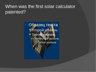When was the first solar calculator patented?