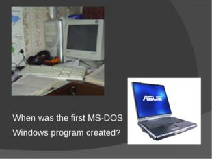 When was the first MS-DOS Windows program created?