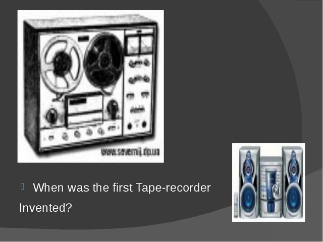 When was the first Tape-recorder Invented?