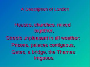 A Description of London Houses, churches, mixed together, Streets unpleasant