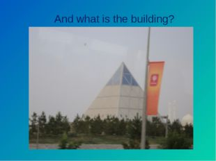 And what is the building?
