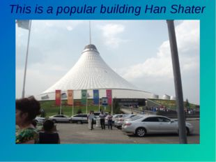 This is a popular building Han Shater