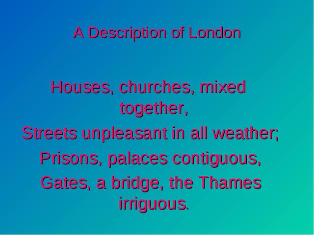A Description of London Houses, churches, mixed together, Streets unpleasant...