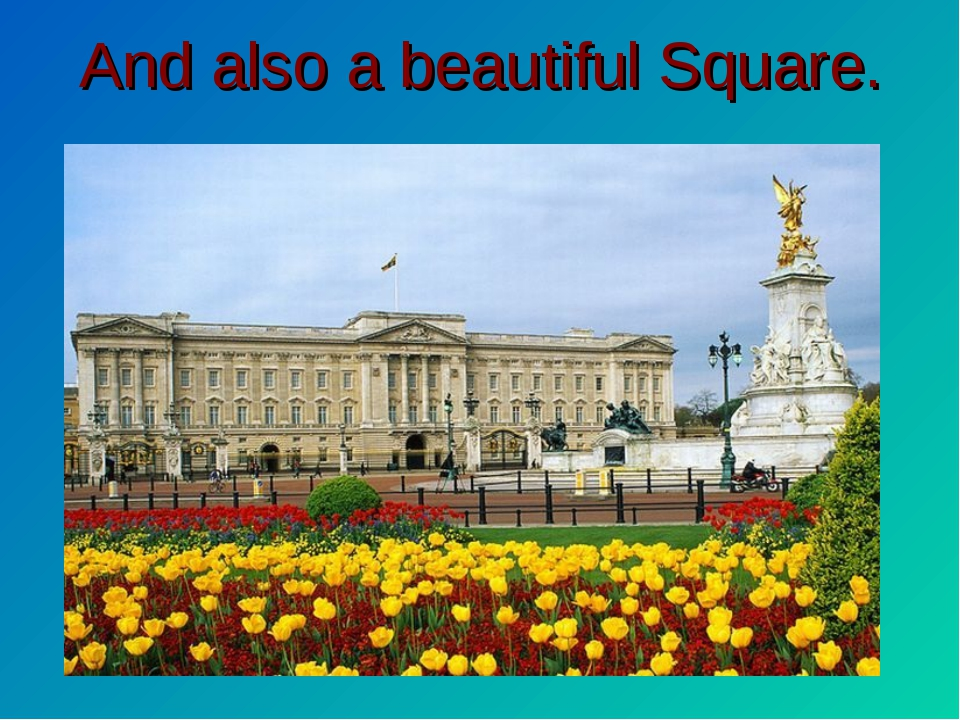 And also a beautiful Square.