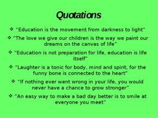 "Quotations ""Education is the movement from darkness to light"" ""The love we gi"