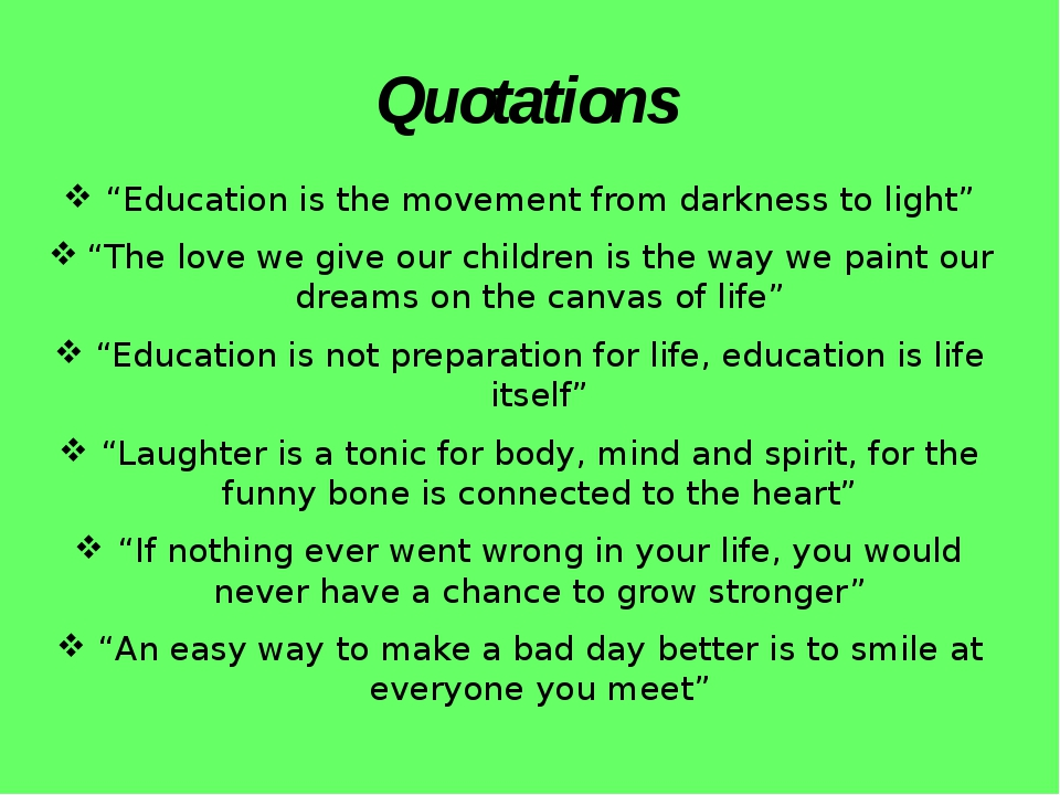 "Quotations ""Education is the movement from darkness to light"" ""The love we gi..."