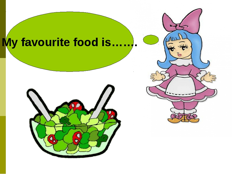 My favourite food is…….