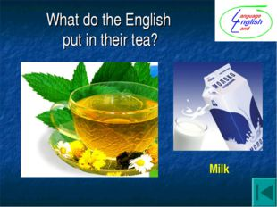 What do the English put in their tea? Milk