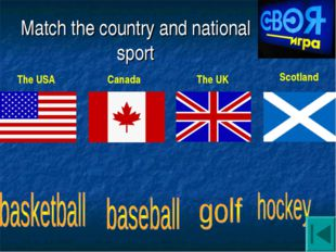 Match the country and national sport Scotland Canada The UK The USA