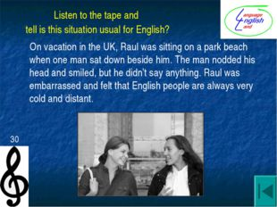 On vacation in the UK, Raul was sitting on a park beach when one man sat dow