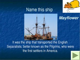 Name this ship It was the ship that transported the English Separatists, bett