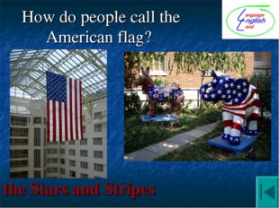 How do people call the American flag? the Stars and Stripes