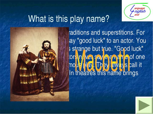 What is this play name? Actors have lots of traditions and superstitions. For...