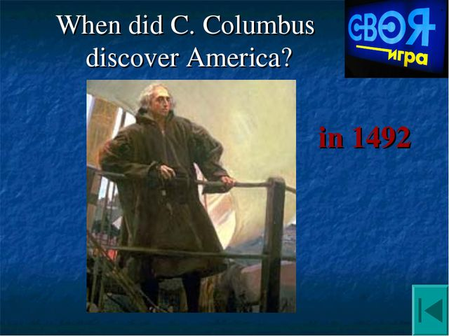 When did C. Columbus discover America? in 1492